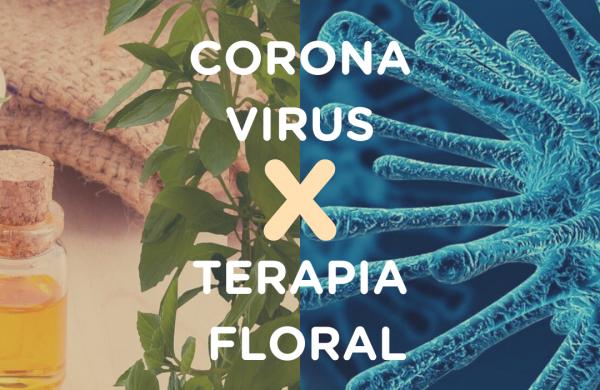 Coronavírus x Terapia Floral